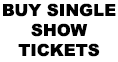 Buy Single Show Tickets